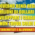 Renzi distrugge lo stato COME IL GOVERNO RENZI DISTRUGGE LO STATO: DECINE DI MILIONI DI EURO A BANCHE CARAIBICHE NIENTE PER ALLUVIONI E TERREMOTI martedì 10 giugno 2014 Intervenendo ieri […]