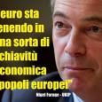 """Schiavi dell'euro FARAGE: """"INVECE DI DARE PROSPERITA', LA UE HA GENERATO DISCORDIA, CONFLITTUALITA', POVERTA' E VIOLENZA NELLE STRADE"""" domenica 22 giugno 2014 LONDRA – """"Io e Grillo siamo d'accordo su […]"""